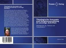Bookcover of Theologische Konzepte und Religionsausübung in Lessings Schriften