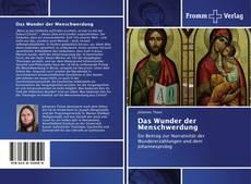 Bookcover of Das Wunder der Menschwerdung