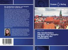 Bookcover of Die Sündenlehre Johanns von Staupitz am Beispiel der Leiblichkeit