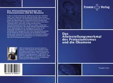 Copertina di Das Alleinstellungsmerkmal des Protestantismus und die Ökumene