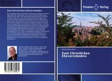 Bookcover of Zum Christlichen Eheverständnis