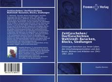 ZeitGeschehen/ DorfGeschichten Wahlstedt-Baracken, Blocks, Siedlungen的封面