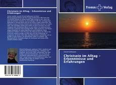Christsein im Alltag - Erkenntnisse und Erfahrungen的封面