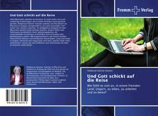 Bookcover of Und Gott schickt auf die Reise
