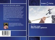 Bookcover of Du bist zum Überwinder geboren