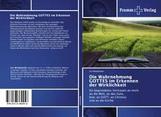 Bookcover of Die Wahrnehmung GOTTES im Erkennen der Wirklichkeit
