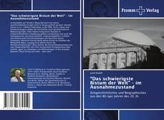 """Borítókép a  """"Das schwierigste Bistum der Welt"""" – im Ausnahmezustand - hoz"""