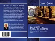 Bookcover of DAS GESPRÄCH ALS MEDIUM DER SEELSORGE