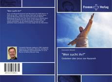 """Bookcover of """"Wen sucht ihr?"""""""