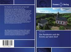 Bookcover of Die Pandemie und die Kirche auf dem Dorf