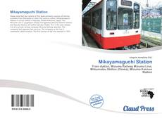 Bookcover of Mikayamaguchi Station