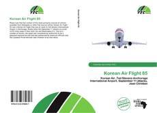 Bookcover of Korean Air Flight 85