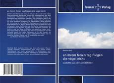 Bookcover of an ihrem freien tag fliegen die vögel nicht