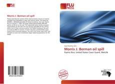 Couverture de Morris J. Berman oil spill