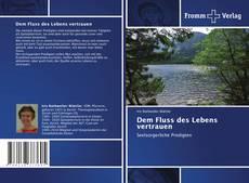 Bookcover of Dem Fluss des Lebens vertrauen