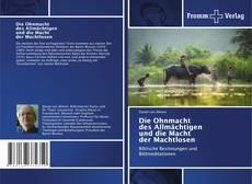 Bookcover of Die Ohnmacht des Allmächtigen und die Macht der Machtlosen