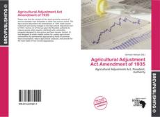 Bookcover of Agricultural Adjustment Act Amendment of 1935