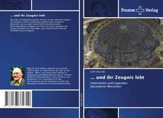 Bookcover of … und ihr Zeugnis lebt