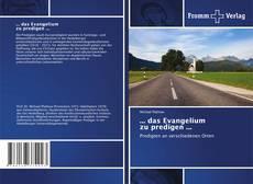 Bookcover of ... das Evangelium zu predigen ...