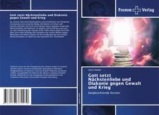 Bookcover of Gott setzt Nächstenliebe und Diakonie gegen Gewalt und Krieg