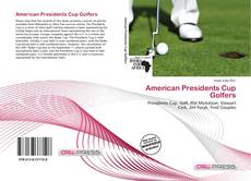 Bookcover of American Presidents Cup Golfers
