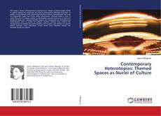 Bookcover of Contemporary Heterotopias: Themed Spaces as Nuclei of Culture