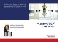 An analysis of rates of absences in DEXTEL TRANSPORT LTD.的封面