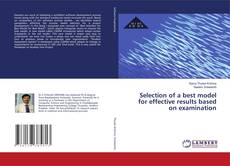 Buchcover von Selection of a best model for effective results based on examination