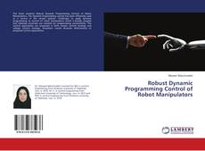 Bookcover of Robust Dynamic Programming Control of Robot Manipulators