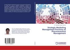 Borítókép a  Strategic Marketing Management Practices of Pharmaceutical Management - hoz