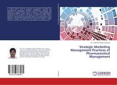 Buchcover von Strategic Marketing Management Practices of Pharmaceutical Management