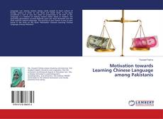 Bookcover of Motivation towards Learning Chinese Language among Pakistanis