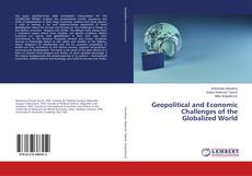 Bookcover of Geopolitical and Economic Challenges of the Globalized World