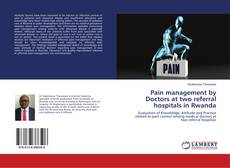 Couverture de Pain management by Doctors at two referral hospitals in Rwanda