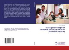 Borítókép a  Manager's Perception Towards Security Factors in the Hotel Industry - hoz