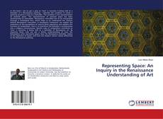 Copertina di Representing Space: An Inquiry in the Renaissance Understanding of Art