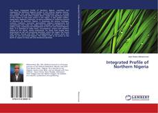 Bookcover of Integrated Profile of Northern Nigeria