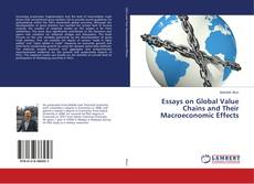 Bookcover of Essays on Global Value Chains and Their Macroeconomic Effects
