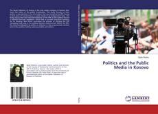 Bookcover of Politics and the Public Media in Kosovo