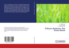 Bookcover of Triticum Aestivum: The Green Blood