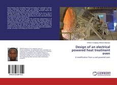 Design of an electrical powered heat treatment oven的封面