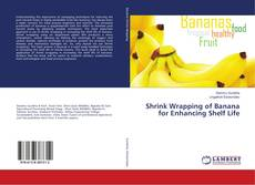 Bookcover of Shrink Wrapping of Banana for Enhancing Shelf Life