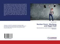 Обложка Nuclear Force , Big Bang and Higgs Field