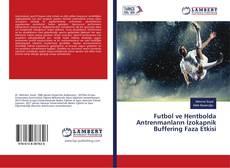 Portada del libro de Futbol ve Hentbolda Antrenmanların İzokapnik Buffering Faza Etkisi