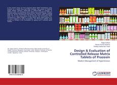 Couverture de Design & Evaluation of Controlled Release Matrix Tablets of Prazosin