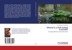 Bookcover of Gharial is a Fish-eating Crocodile