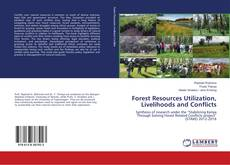 Bookcover of Forest Resources Utilization, Livelihoods and Conflicts