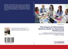 Bookcover of The Impact of Information Systems Audit on Improving Performance