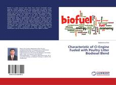 Bookcover of Characteristic of CI Engine Fueled with Poultry Litter Biodiesel Blend
