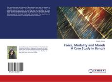 Bookcover of Force, Modality and Moods A Case Study in Bangla